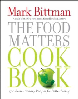 The Food Matters Cookbook: 500 Revolutionary Recipes for Better Living (Hardcover)