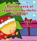 Donde esta el regalito navideno de Bebe? / Where Is Baby's Christmas Present? (Board book)