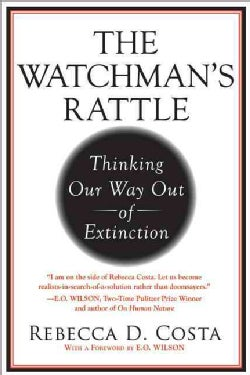 The Watchman's Rattle: Thinking Our Way Out of Extinction (Hardcover)