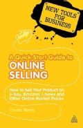 A Quick Start Guide to Online Selling: How to Sell Your Product on E-bay, Amazon, I-tunes and Other Online Market... (Paperback)