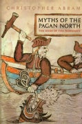 Myths of the Pagan North: The Gods of the Norsemen (Hardcover)