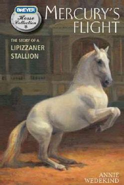 Mercury's Flight: The Story of a Lipizzaner Stallion (Paperback)