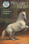 Mercury's Flight: The Story of a Lipizzaner Stallion (Paperback)