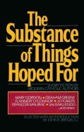The Substance of Things Hoped for: Short Fiction by Modern Catholic Authors (Paperback)