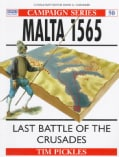 Malta 1565: Last Battle of the Crusades (Paperback)