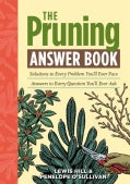 The Pruning Answer Book: Solutions to Every Problem You'll Ever Face; Answers to Every Question You'll Ever Ask (Paperback)