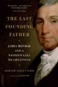 The Last Founding Father: James Monroe and a Nation's Call to Greatness (Paperback)