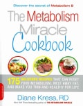 The Metabolism Miracle Cookbook: 175 Delicious Recipes That Can Reset Your Metabolism, Melt Away Fat, and Make Yo... (Paperback)