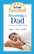 Becoming a Dad: The First Three Years (Paperback)