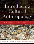Introducing Cultural Anthropology: A Christian Perspective (Paperback)