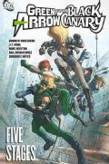 Green Arrow and Black Canary: Five Stages (Paperback)