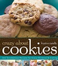 Crazy About Cookies: 300 Scrumptious Recipes for Every Occasion & Craving (Paperback)