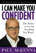I Can Make You Confident: The Power to Go for Anything You Want