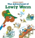 Richard Scarry's the Adventures of Lowly Worm (Hardcover)