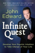 Infinite Quest: Develop Your Psychic Intuition to Take Charge of Your Life (Hardcover)