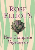 Rose Elliot's New Complete Vegetarian (Hardcover)