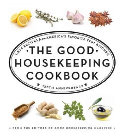 The Good Housekeeping Cookbook: 1,275 Recipes from America's Favorite Test Kitchen (Hardcover)