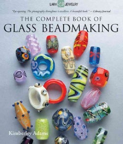 The Complete Book of Glass Beadmaking (Paperback)