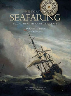 The History of Seafaring: Navigating the World's Oceans (Hardcover)