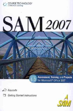 Sam 2007 Assessment, Training, and Projects for Microsoft Office 2007 Version 6.0 Access Card (Other merchandise)