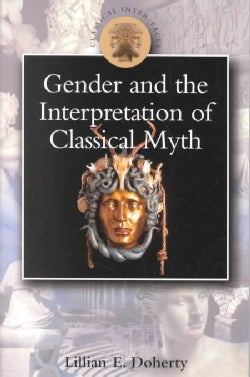 Gender and the Interpretation of Classical Myth (Paperback)