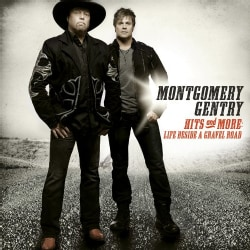Montgomery Gentry - Hits and More: Life Beside A Gravel Road