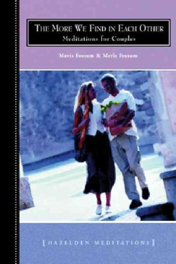 The More We Find in Each Other: Meditations for Couples (Paperback)
