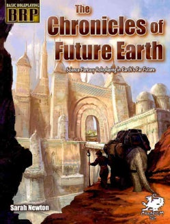 The Chronicles of Future Earth: A Setting Book for Basic Roleplaying (Paperback)