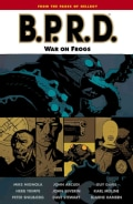 B.P.R.D. 12: War on Frogs (Hellboy) (Paperback)