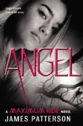 Angel: A Maximum Ride Novel (Hardcover)