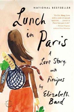 Lunch in Paris: A Love Story, With Recipes (Paperback)