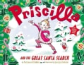 Priscilla and the Great Santa Search (Paperback)