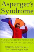 Asperger's Syndrome: A Guide to Helping Your Child Thrive at Home and at School (Paperback)