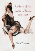 Cultures of the Erotic in Spain, 1898-1939 (Hardcover)