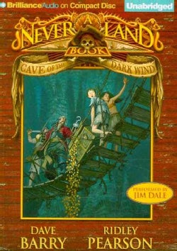 Cave of the Dark Wind: A Never Land Book (CD-Audio)