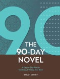 90 Days To Your Novel: A Day-by-Day Plan for Outlining & Writing Your Book (Paperback)