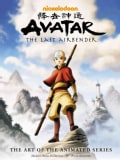 Avatar: The Last Airbender : The Art of the Animated Series (Hardcover)
