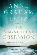 The Magnificent Obsession: Embracing the God-Filled Life: Participant's Guide: 7 Sessions (Paperback)