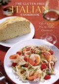 The Gluten-Free Italian Cookbook: Classic Cuisine from the Italian Countryside (Paperback)
