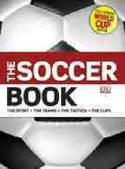 The Soccer Book: The Sport, the Teams, the Tactics, the Cups (Paperback)