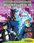Ghostly Graphic Adventures 1: Dodging Danger on the Dartmouth (Hardcover)
