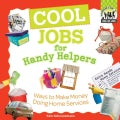 Cool Jobs for Handy Helpers: Ways to Make Money Doing Home Services (Hardcover)