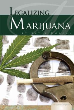Legalizing Marijuana (Hardcover)