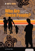 Who Are These People?: Coping With Family Dynamics (Hardcover)