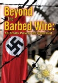 Beyond the Barbed Wire: An Artists View of the Holocaust (DVD)