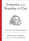 Lessons from Stanley the Cat: Nine Lives of Everyday Wisdom (Paperback)