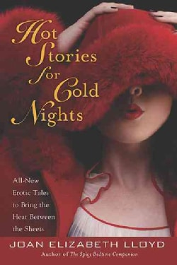 Hot Stories for Cold Nights: All-New Erotic Tales to Bring the Heat Between the Sheets (Paperback)