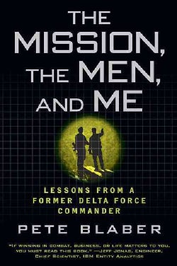 The Mission, the Men, and Me: Lessons from a Former Delta Force Commander (Paperback)