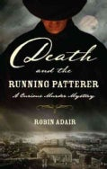 Death and the Running Patterer: A Curious Murder Mystery (Paperback)