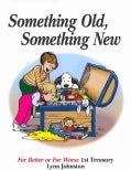 Something Old, Something New: For Better or for Worse 1st Treasury (Hardcover)